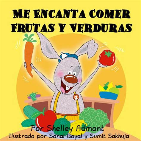 me encanta comer frutas 1772684341 me encanta comer frutas y verdures shelley admont bedtime story kidkiddos books