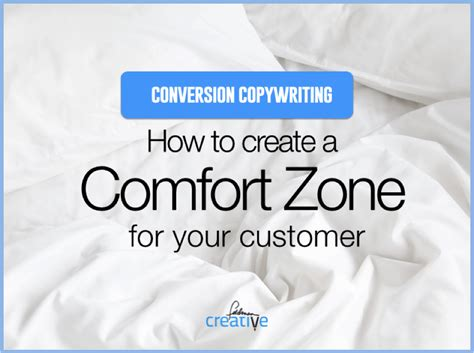 comfort zone customer service how to write copy that converts the customer comfort zone