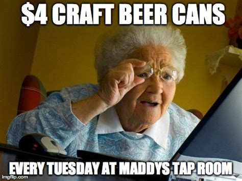 Craft Beer Meme - grandma finds the internet meme 4 craft beer cans every