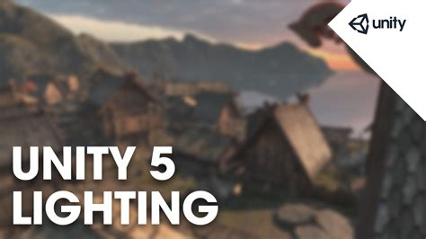 tutorial unity 5 youtube unity 5 graphics lighting overview unity official