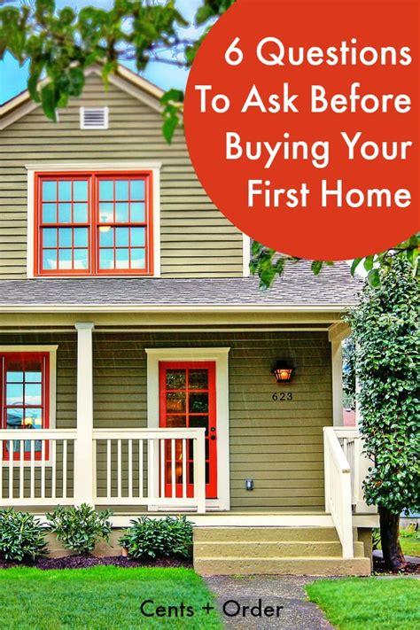 questions to ask before buying a house 6 questions to ask before buying your first home