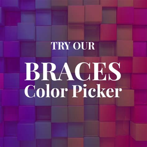 braces color picker leave a review orthodontics limited
