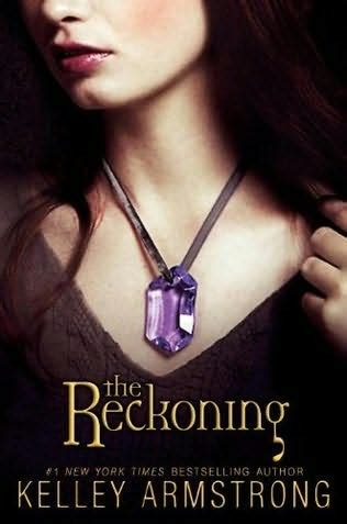 The Reckoning By Kelley Armstrong bookfoolery the summoning the awakening and the reckoning by kelley armstrong