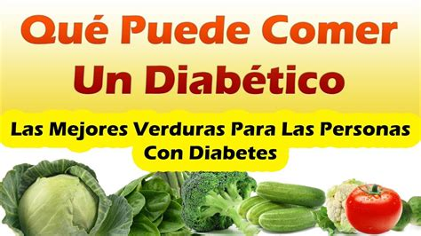 alimentos de un diabetico las mejores verduras que puede comer un diabetico mejores