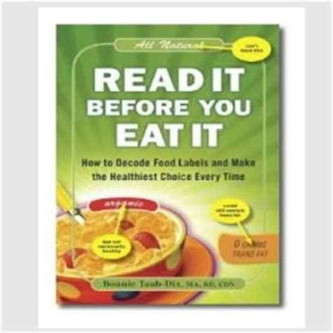 read it before you eat it taking you from label to table books how to read food labels and nutrition tips from expert