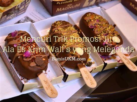 membuat es krim ala walls mencuri trik promosi jitu ala es krim wall s yang melegenda