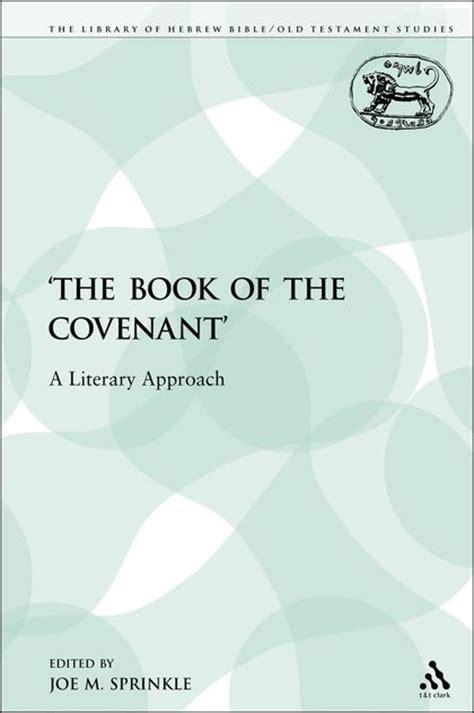 a new approach to studying the covenants of our fathers a harmony of genesis moses and abraham books the the book of the covenant a literary approach the