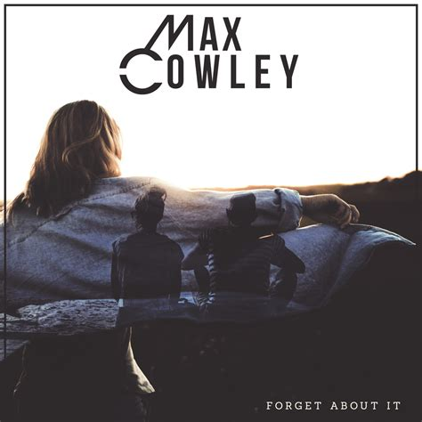 News Forget About It by Max Cowley To Release New Single In March Island Echo