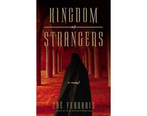 Kingdom Of Strangerszoe Ferrarisalvabet book review kingdom of strangers ny daily news