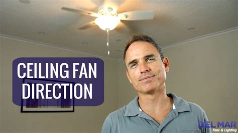 which way ceiling fan ceiling fan direction youtube