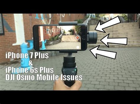 iphone 7 plus iphone 6s plus dji osmo mobile issues
