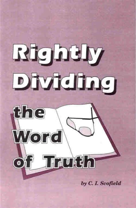 1 rightly dividing the bible volume one the basics and background of dispensationalism books rightly dividing the word of c i scofield