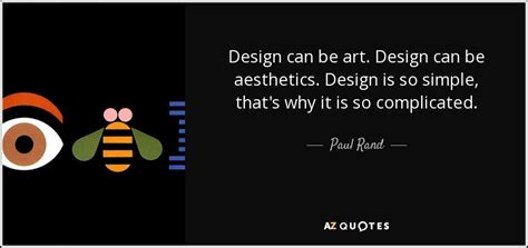 design is so simple paul rand quote design can be art design can be