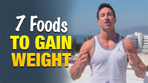 how to make a gain weight 7 foods to gain weight fast eat this and make faster gains