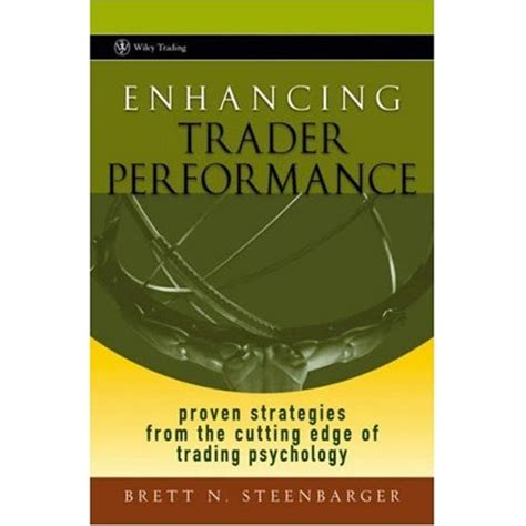 trading psychology the bible for traders books enhancing trader performance proven strategies from the