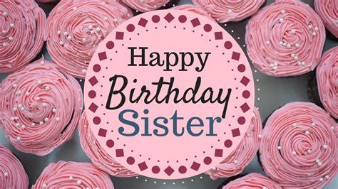 happy birthday sister wishes happy birthday sister