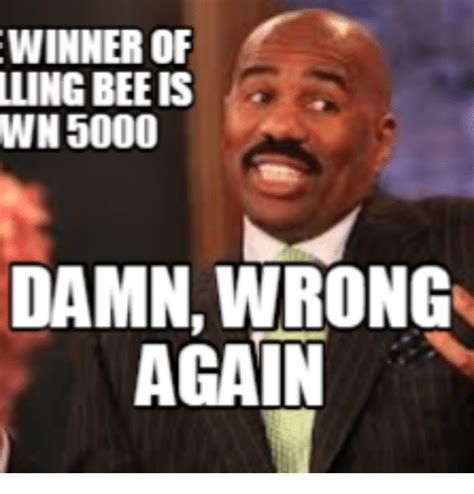 Spelling Meme - winner of llingbee is wn5000 damn wrong again damned