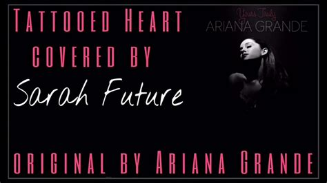 ariana grande tattooed heart official audio tattooed heart audio cover by sarah future youtube