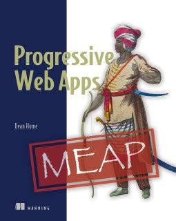 progressive web apps books i m writing a book progressive web apps dean hume