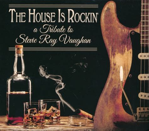 stevie ray vaughan the house is rockin va the house is rockin a tribute to stevie ray vaughan