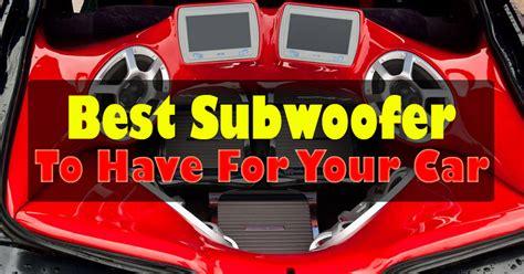 best subwoofer for car best car subwoofer reviews in 2017 fan sound