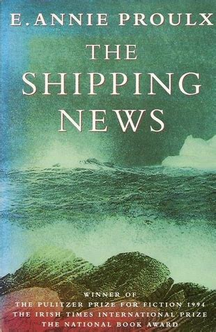 the shipping news the shipping news by annie proulx