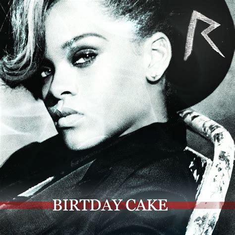 rihanna cake birthday cake single rihanna mp3 buy tracklist