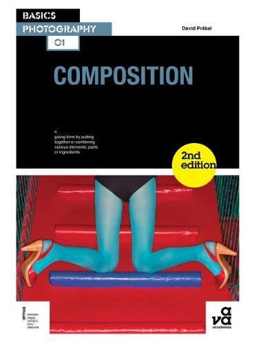 basics design layout second edition basics photography 01 composition second edition basics