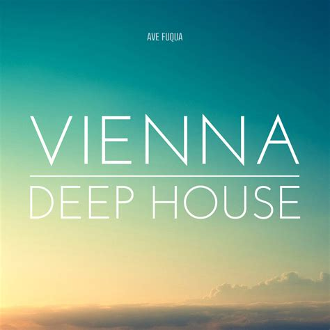 what is deep house music vienna deep house 63 download new electronic music