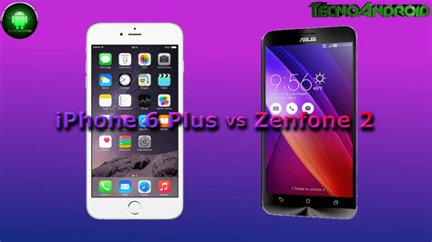 iphone 6 vs android iphone 6 plus vs zenfone 2 i phablet ios e android a confronto