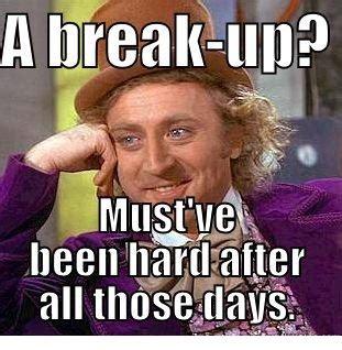 Breaking Up Meme - break up memes weneedfun