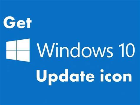 how to get windows 10 update how to get windows 10 update icon youtube