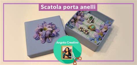 scatola porta orecchini fai da te l angolo creativo scatola porta anelli fai da te