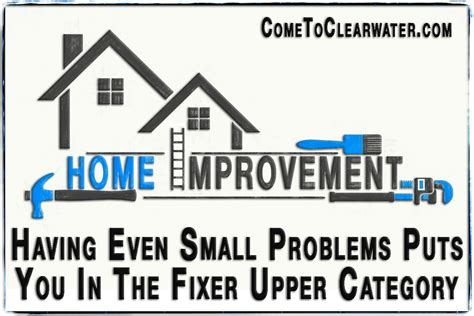 fixer upper meaning having even small problems puts you in the fixer upper