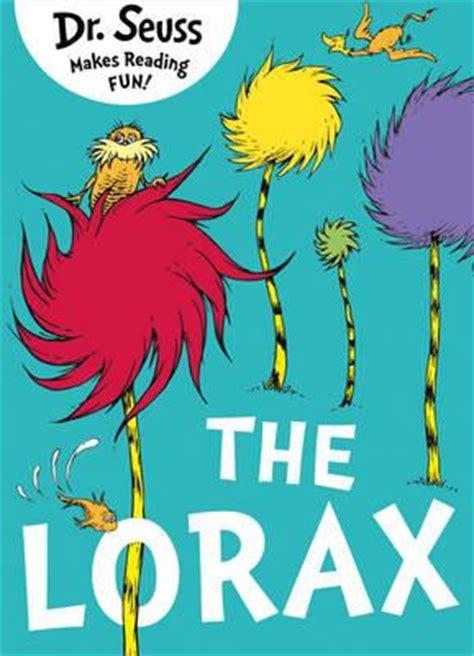 the lorax pictures from book the lorax dr seuss 9780007455935