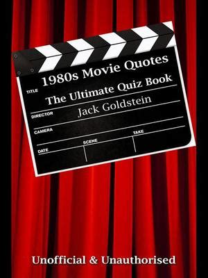 film quotes pub quiz 1980s movie quotes the quick quiz jack goldstein ebook