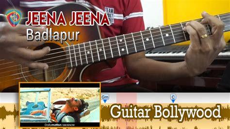 guitar tutorial jeena jeena learn2play quot jeena jeena quot badlapur chords guitar