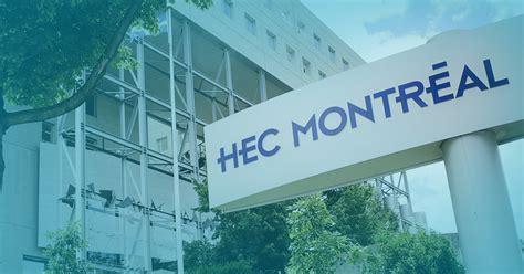 Hec Montreal Mba by Hec Montr 233 Al 201 Cole De Gestion Montr 233 Al Qu 233 Bec Canada