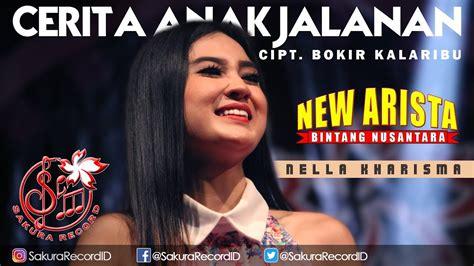 download mp3 nella kharisma cerita kita download lagu nella kharisma cerita anak jalanan danendra