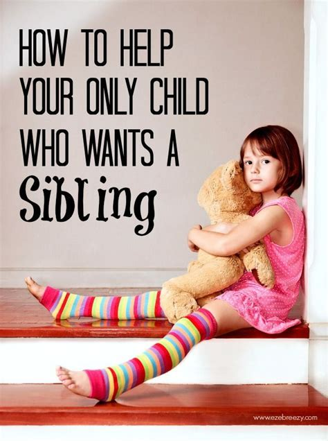 when your kids only want when your only child wants a sibling siblings