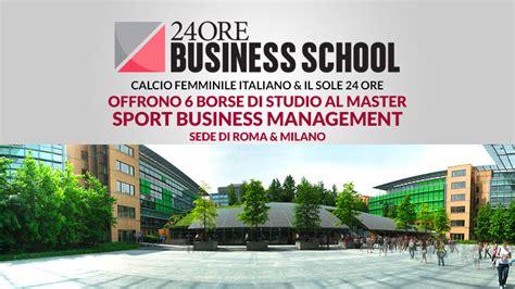 sole 24 ore sede offerta di 6 borse di studio al master sport business