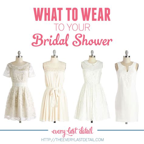 What To Wear To Wedding Shower what to wear to your bridal shower every last detail