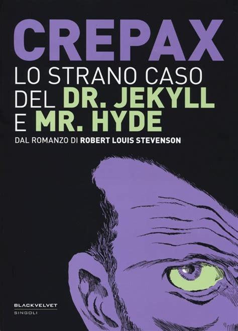 lo strano caso di dr jekyll e mr hyde libro lo strano caso dr jekyll e mr hyde