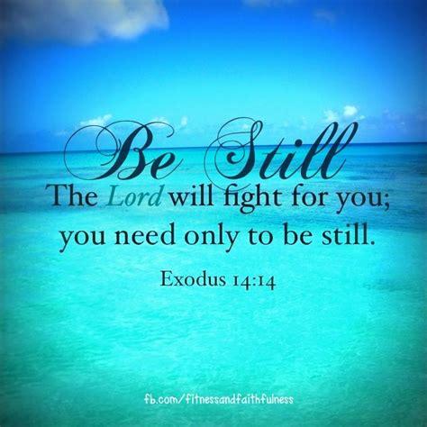 Be Still My Darkened by Exodus 14 14 Inspirational