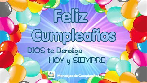 imagenes feliz cumpleaños que dios te bendiga feliz cumplea 241 os dios te bendiga hoy y siempre youtube
