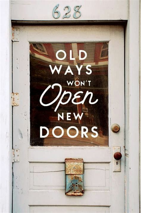 When A Opens A Door For You Do You Slam It In His by Ways Won T Open New Doors