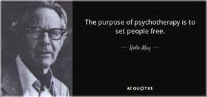 purpose of therapy rollo may quote the purpose of psychotherapy is to set