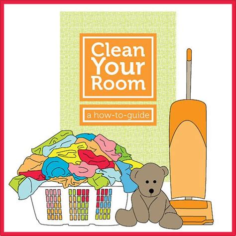 clean your room clean your room a how to guide a digital booklet with simple steps to teach to