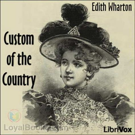 the custom of the country books custom of the country by edith wharton free at loyal books