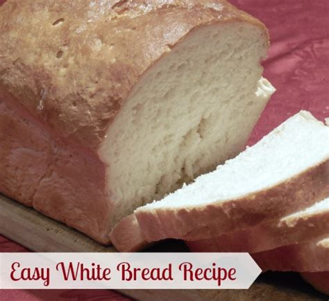 Easy, White Bread Recipe!   NEPA Mom